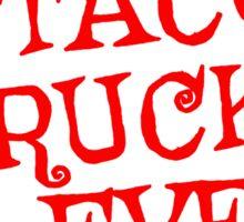 A TACO TRUCK ON EVERY CORNER Sticker