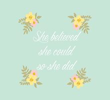 She belived she could so she did by AnnaGo
