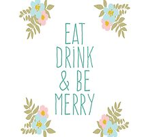 eat drink & be merry by AnnaGo