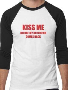 Kiss Me Before My Boyfriend Comes Back Men's Baseball ¾ T-Shirt