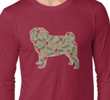 Christmas Holly Pug Long Sleeve T-Shirt
