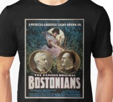 Performing Arts Posters The famous original Bostonians Americas greatest light opera company 0370 Unisex T-Shirt