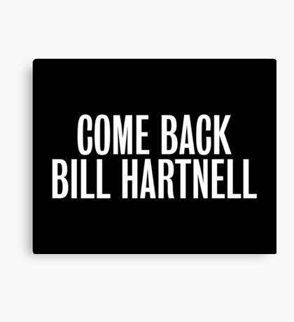 Come Back Bill Hartnell Canvas Print