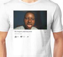My Longest Yeah Boy Ever Unisex T-Shirt