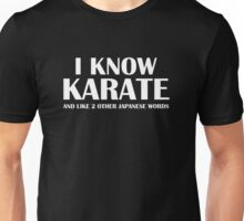 I Know Karate And Like 2 Other Japanese Words Unisex T-Shirt