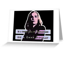 In a world full of Kardashians, be a Dana Scully Greeting Card