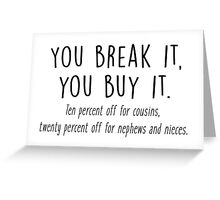 Gilmore Girls - You break it, you buy it Greeting Card