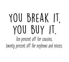 Gilmore Girls - You break it, you buy it Photographic Print