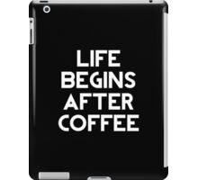 Life Begins After Coffee iPad Case/Skin
