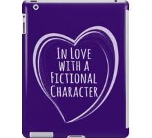in love with a fictional character iPad Case/Skin