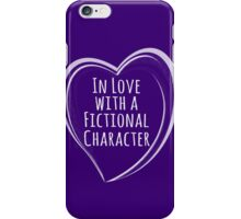 in love with a fictional character iPhone Case/Skin