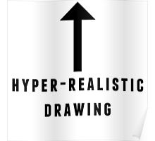 hyper-realistic drawing Poster