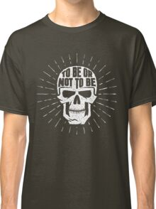 Skull to be or not to be Classic T-Shirt