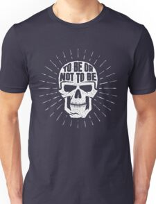 Skull to be or not to be Unisex T-Shirt