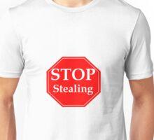 Stop Stealing Unisex T-Shirt
