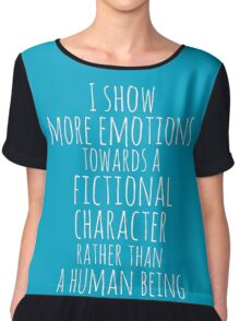 show more emotions towards a fictional character rather than a human being (white) Chiffon Top