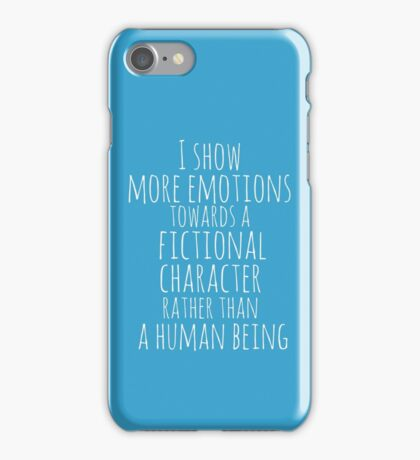 show more emotions towards a fictional character rather than a human being (white) iPhone Case/Skin