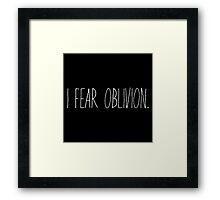 I Fear Oblivion (White) Framed Print