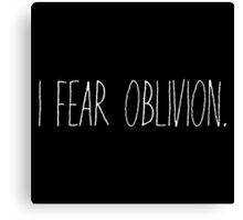 I Fear Oblivion (White) Canvas Print
