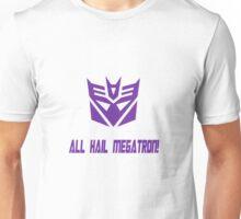 ALL HAIL MEGATRON Unisex T-Shirt