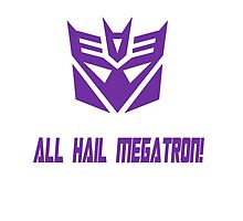 ALL HAIL MEGATRON by shadowclaws