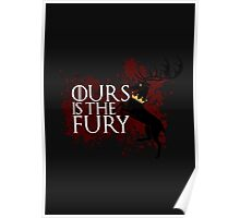 Ours Is The Fury - House Baratheon  Poster
