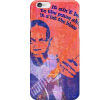 IF IT AIN'T BEEN TO THE PAWN SHOP iPhone Case/Skin