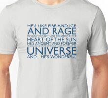 He's like fire and ice... Unisex T-Shirt