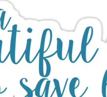 its a beautiful day to save lives - teal Sticker