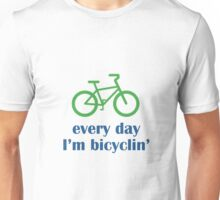 Every Day I'm Bicyclin' Unisex T-Shirt