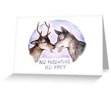 NO PREDATORS NO PREY Greeting Card