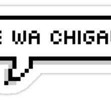 sore wa chigau yo Sticker