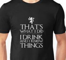 I know things Unisex T-Shirt