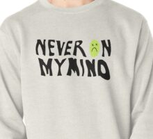 never on my mind :( Pullover
