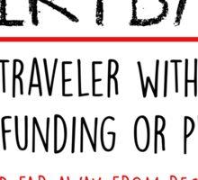 DIRTBAG TRAVELER SHIRT NO RESORTS T-SHIRT Sticker