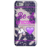 Be A Unicorn iPhone Case/Skin