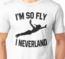 Im So Fly I Neverland T-Shirt Unisex T-Shirt