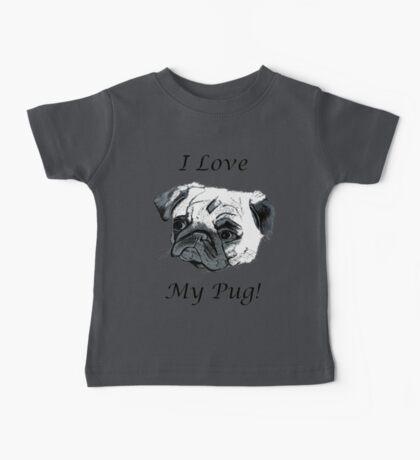 I Love My Pug! T-Shirt , Hoodie, Phone Cases & More! Baby Tee
