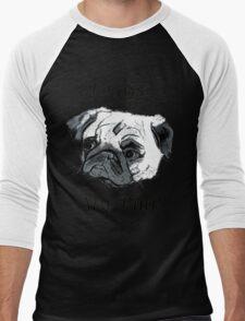 I Love My Pug! T-Shirt , Hoodie, Phone Cases & More! Men's Baseball ¾ T-Shirt