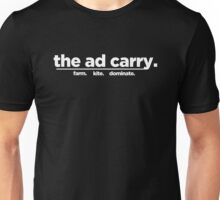 the ad carry. Unisex T-Shirt