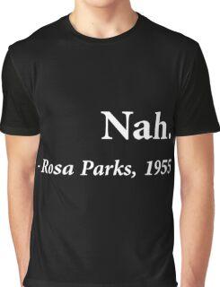 Nah Rosa Park Quotes Graphic T-Shirt