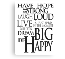 Hope Laugh Live Dream & Be Happy Canvas Print
