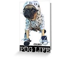 PUG LIFE PEE WEE Greeting Card