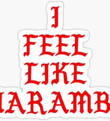 I FEEL LIKE HARAMBE - KANYE V.2 Sticker