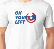 """On Your Left""-w/Shield Unisex T-Shirt"