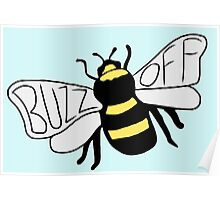 """"""" Buzz Off """" Bumble Bee Poster"""