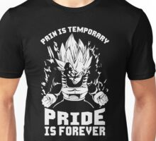 Pain Is Temporary. Pride Is Forever (Vegeta) Unisex T-Shirt