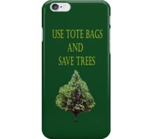 SAVE A TREE iPhone Case/Skin