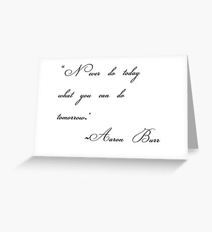 never do today what you can do tomorrow Greeting Card