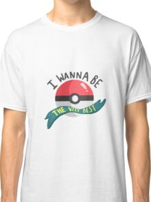 Like No One Ever Was... Classic T-Shirt